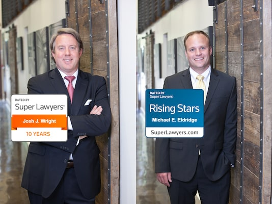 Managing Partner Josh Wright and Associate Attorney Michael Eldridge for being recognized in the Super Lawyers